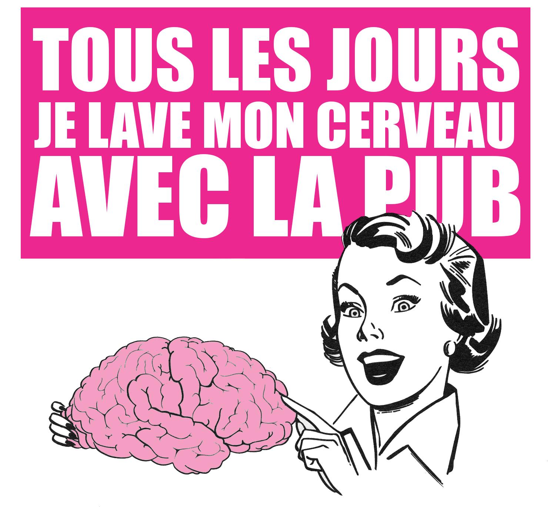 tous_les_jours_je_lave_mon_cerveau_avec_la_pub